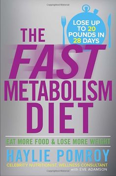 The Fast Metabolism Diet: Eat More Food and Lose More Weight: Haylie Pomroy: 9780307986276: Amazon.com: Books
