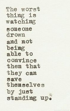 Don't self destruct…. Very True!! I hate seeing this happen to people I love =(