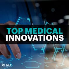 Top 10 Medical Innovations to Watch Out for in 2017 - Dr. Axe