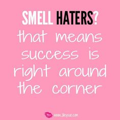 Smell Haters!??? ohh