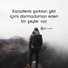 Karadeniz şarkıları gibi içimi darmaduman eden bir şeyler var.  (Kaynak: Instagram - k1tabe)  #sözler #anlamlısözler #güzelsözler #manalısözler #özlüsözler #alıntı #alıntılar #alıntıdır #alıntısözler #şiir #edebiyat