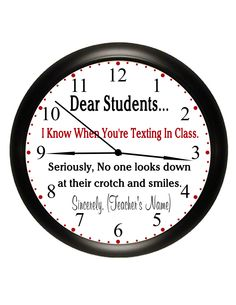 """School Teacher Personalized Classroom Wall Clock  """"I Know When You're Texting"""" Gift Idea. $19.95, via Etsy."""