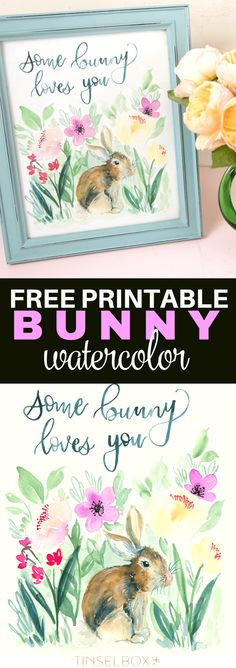Who do you know who would love this Some Bunny Loves You Print complete with watercolor bunny. It's a free printable for the world to share! Great for #Easter #Nursery #Sprint #freeprintable via @tinselbox_