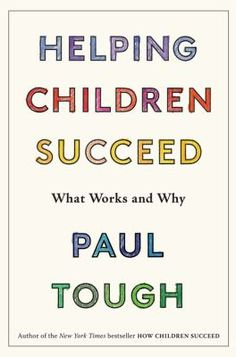 "Read ""Helping Children Succeed What Works and Why"" by Paul Tough available from Rakuten Kobo. From the New York Times best-selling author of How Children Succeed, an essential handbook of ""informative and effective. Helping Children, Project Based Learning, Kids Learning, Learning Games, New Books, Books To Read, Personal Qualities, Pythagorean Theorem"