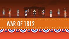 The War of 1812 – US History #11