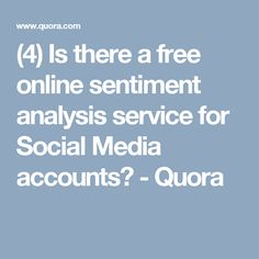 (4) Is there a free online sentiment analysis service for Social Media accounts? - Quora