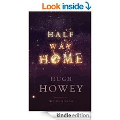 Amazon.com: Half Way Home eBook: Hugh Howey: Kindle Store