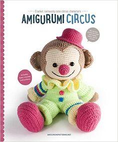 Amazon.fr - Amigurumi Circus: Seriously Cute Crochet Characters - Joke Vermeiren - Livres
