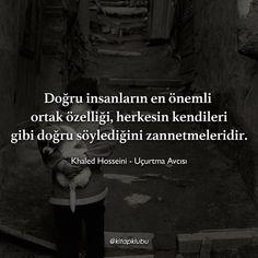 Doğru insanların en önemli ortak özelliği, herkesin kendileri gibi doğru söylediğini zannetmeleridir. - Khaled Hosseini / Uçurtma Avcısı (Kaynak: Instagram - kitapklubu) #sözler #anlamlısözler #güzelsözler #manalısözler #özlüsözler #alıntı #alıntılar #alıntıdır #alıntısözler #şiir #edebiyat #kitap #kitapsözleri #kitapalıntıları