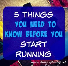 What I wish I would have known before I started running, tips for new runners and things to think about for experienced runners!