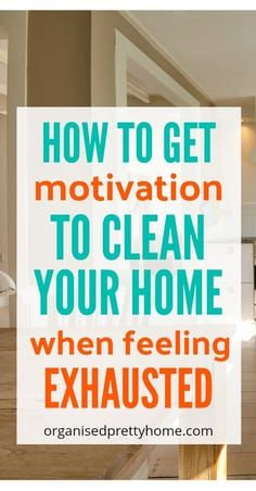 How to get motivation to clean the house. Check out these 23 simple tips and ideas to get motivated to clean, declutter or organize your home when overwhelmed by the mess. – Organised Pretty Home How to get motivation to clean the house. Check out …