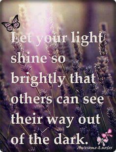 Sunday, April 7, 2013 LET YOUR LIGHT SHINE SO BRIGHTLY THAT .....