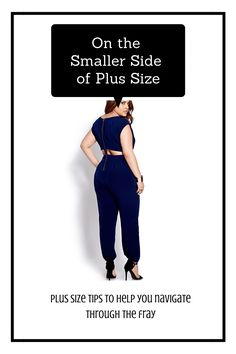 Tips on how to dress your body if you are on the smaller end of plus size.