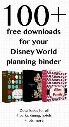 100+ free downloads for your Disney World planning binder - hotel, dining, park hours