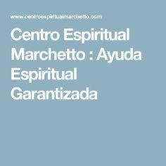 Centro Espiritual Marchetto : Ayuda Espiritual Garantizada