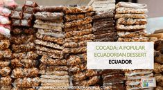 Cocada: a popular Ecuadorian dessert - Visit Ecuador and South America Ecuador, Spanish Speaking Countries, Shredded Coconut, How To Speak Spanish, Popular, Sweet Desserts, Coconut Water, South America, Food Inspiration