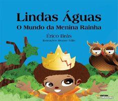 100 livros infantis meninas negras Afro, Kid Books, Story Books, Children's Literature, African History, Dressmaking, Illustrator, Princess, Sweet
