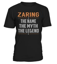 ZARING The Name The Myth The Legend Last Name T-Shirt #Zaring