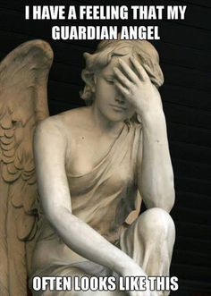 When I see this I don't see a guardian angel ..... I see a weeping angel who is so disappointed in you that your not worth her time!
