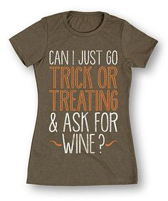 This Stone 'Trick or Treating & Ask for Wine' Tee - Women is perfect! #zulilyfinds