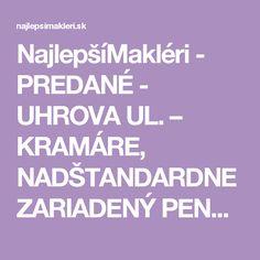 NajlepšíMakléri - PREDANÉ - UHROVA UL. – KRAMÁRE, NADŠTANDARDNE ZARIADENÝ PENTHOUSE, 178 M2, S KRÁSNYM VÝHĽADOM NA VŠETKY SVETOVÉ STRANY. Mesto, Bratislava, Keep Calm, Flats, Search, Loafers & Slip Ons, Stay Calm, Searching, Relax