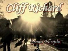 Cliff Richard - Some People...absolutely love this song!!
