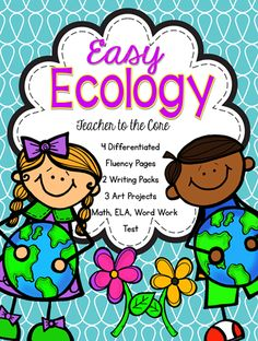 Easy Ecology - Get ready for Earth Day with the AMAZING unit. Lots of reading, writing, art, and common core fun!