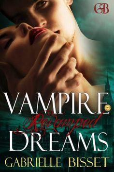 Vampire Dreams Revamped (A Sons of Navarus Prequel) by Gabrielle Bisset, http://www.amazon.com/gp/product/B008II267G/ref=cm_sw_r_pi_alp_efzDqb1Q3K3SP