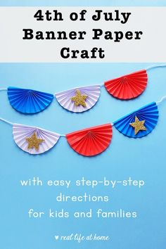 This easy of July banner paper craft is an inexpensive project for kids to make to celebrate. The post includes pictures and step-by-step directions. Holiday Crafts For Kids, Paper Crafts For Kids, July Crafts, Fun Crafts For Kids, Diy Arts And Crafts, Projects For Kids, Patriotic Crafts, Diy Projects, Independence Day Activities