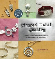 Stamped Metal Jewelry: Creative Techniques & Designs for Making Custom Jewelry by Lisa Niven Kelly. Teaches multiple metal stamping and texturing techniques, with projects incorporating wirework and metalsmithing to create fabulous necklaces, beads, charms, bracelets, cuffs and earrings.