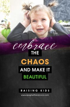 kids reality, embrace the chaos, raising kids, crazy life, mom of two
