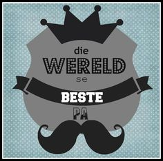 Pa...!!!! Best Dad Gifts, Gifts For Dad, Baie Dankie, Goeie Nag, Goeie More, Birthday Wishes Quotes, Wish Quotes, Afrikaans, Sunday School