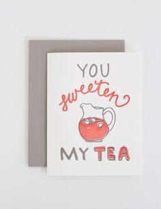 You Sweeten My Tea ~ Letterpress Card Southern Phrases, Southern Weddings, Love Notes, Sweet Tea, Letterpress, Cardmaking, Wedding Planner, Stationery, Greeting Cards