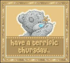 Good Morning Quotes : Tatty Teddy - Quotes Sayings Good Day Quotes, Good Morning Quotes, Daily Quotes, Morning Pics, Tatty Teddy, Teddy Day, Happy Thursday, Tuesday, Thursday Quotes