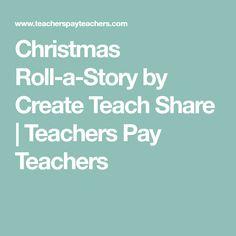 Christmas Roll-a-Story by Create Teach Share | Teachers Pay Teachers