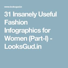 31 Insanely Useful Fashion Infographics for Women (Part-I) - LooksGud.in