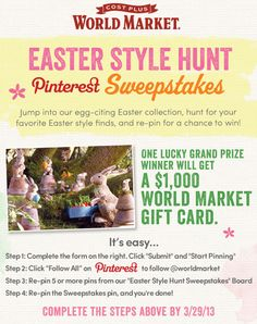 Easter Style Hunt Pinterest Sweepstakes. Enter to win a 1k World Market Gift Card. It's Easy. Click through to learn all the details. Good luck!