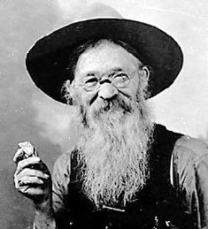 "Real - John Perrett aka ""Potato Creek Johnny""  Immigrated from Wales in 1883 at the age of 17.  He made his way to Deadwood, South Dakota and is credited for finding the biggest gold nugget in history.  The original nugget is kept in a Safe Deposit Box at a bank - ... JamesAZiegler.com"