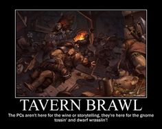 Tavern brawl: what every party secretly wants (or in some cases, not so secretly)