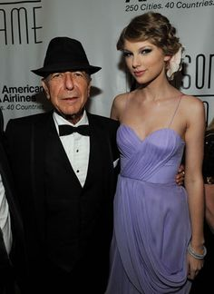 Leonard Cohen & Taylor Swift. Leonard is so freaking lucky here.