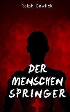 352 Seiten Gratis Der Menschenspringer von Ralph Gawlick, http://www.amazon.de/dp/B00P49VD08/ref=cm_sw_r_pi_dp_gxM2ub0KQNSTV