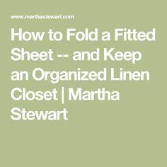 How to Fold a Fitted Sheet -- and Keep an Organized Linen Closet | Martha Stewart