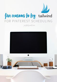 Five reasons to try using Tailwind for a Pinterest scheduler. Learn how to schedule your pins with Tailwind!