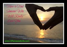 How to Find Someone Who Really Loves You