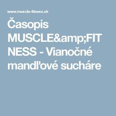 Časopis MUSCLE&FITNESS - Vianočné mandľové sucháre Muscle Fitness, Amp, Search