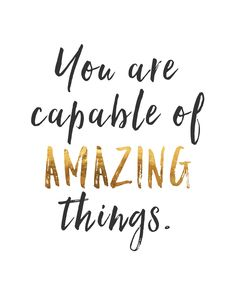 You Are Capable of Amazing Things Inspirational Poster #inspirationalquote #capableofamazingthings #amazing #quote
