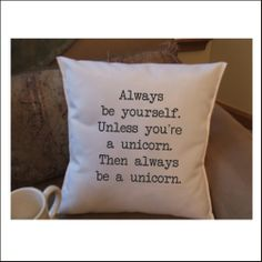 Be a Unicorn decorative throw pillow cover, by Twirly Girl Tees $14.99!  Love the whole Etsy shop, bought from her before, amazing product!