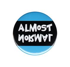 Almost Normal Button Badge Pin Funny Upside Down Word Play Strange Weird Freaky