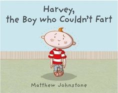 Children's Picture Books: Children's Picture Books - Harvey, The Boy Who Couldn't Fart