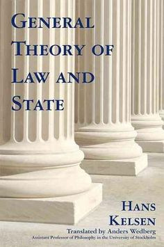 """General Theory of Law & State,"" by Hans Kelsen"